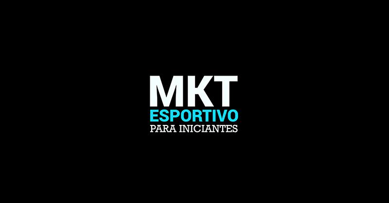MKTEsportivo Para Iniciantes: o curso online de marketing esportivo pra você iniciar no mercado