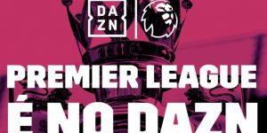 ESPN e DAZN firmam acordo para transmissão da Premier League