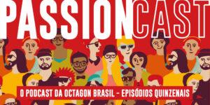 Octagon Brasil lança podcast Passion Cast