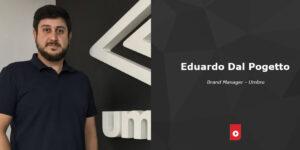 """""""O domínio da Umbro no futebol brasileiro"""", com Eduardo Dal Pogetto (Umbro Brasil)"""