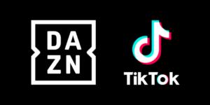 DAZN e TikTok unem forças para criação de hub de futebol